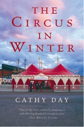 The Circus in Winter: by Cathy Day